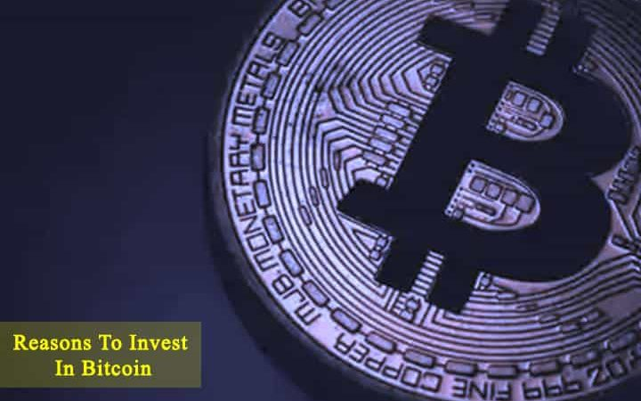 Reasons To Invest In Bitcoin