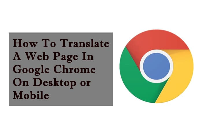 How To Translate A Web Page In Google Chrome On Desktop or Mobile