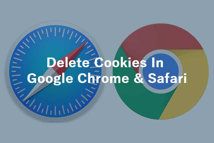Delete Cookies In Google Chrome & Safari